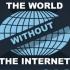 Você já parou para pensar em um mundo sem internet?